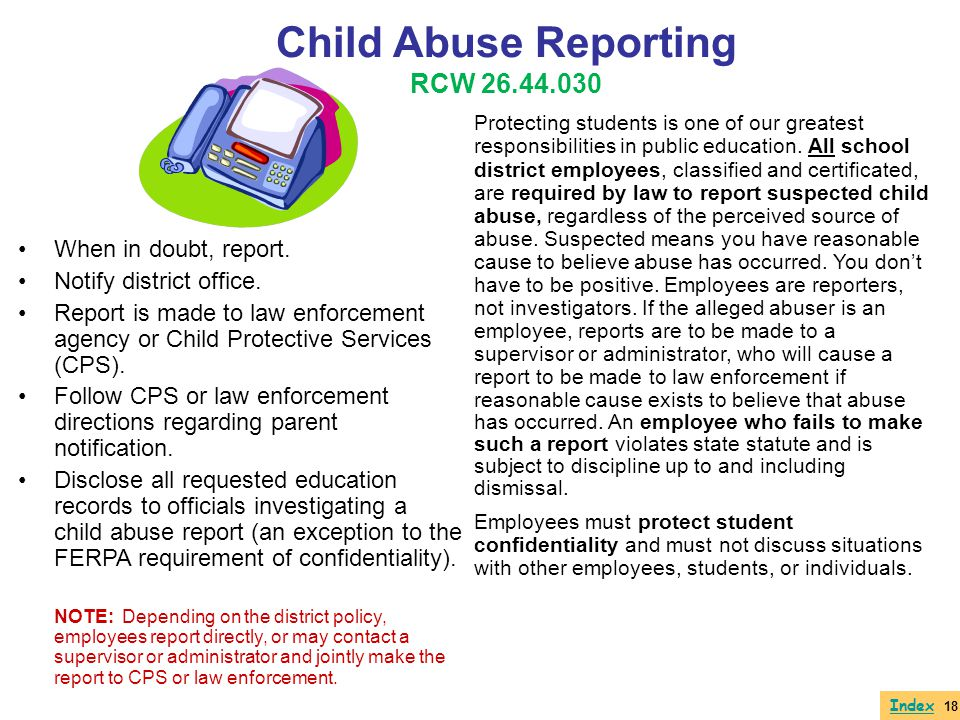 Child Abuse Reporting RCW 26.44.030 When in doubt, report.