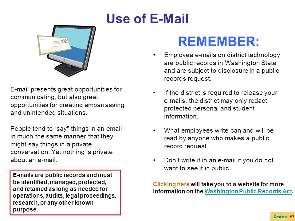 Use of E-Mail REMEMBER: