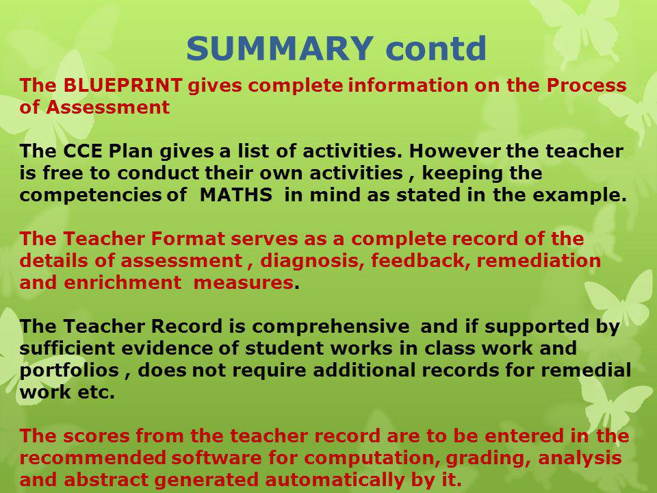 SUMMARY contd The BLUEPRINT gives complete information on the Process of Assessment.