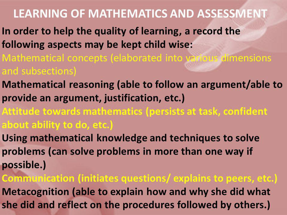 LEARNING OF MATHEMATICS AND ASSESSMENT