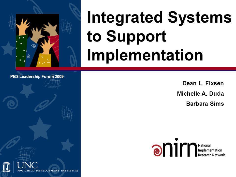 Integrated Systems to Support Implementation