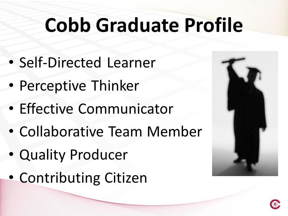 Cobb Graduate Profile Self-Directed Learner Perceptive Thinker