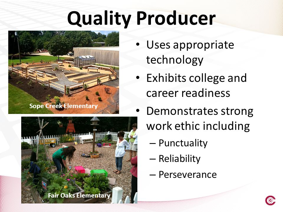 Quality Producer Uses appropriate technology