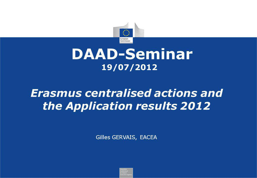 Erasmus centralised actions and the Application results 2012