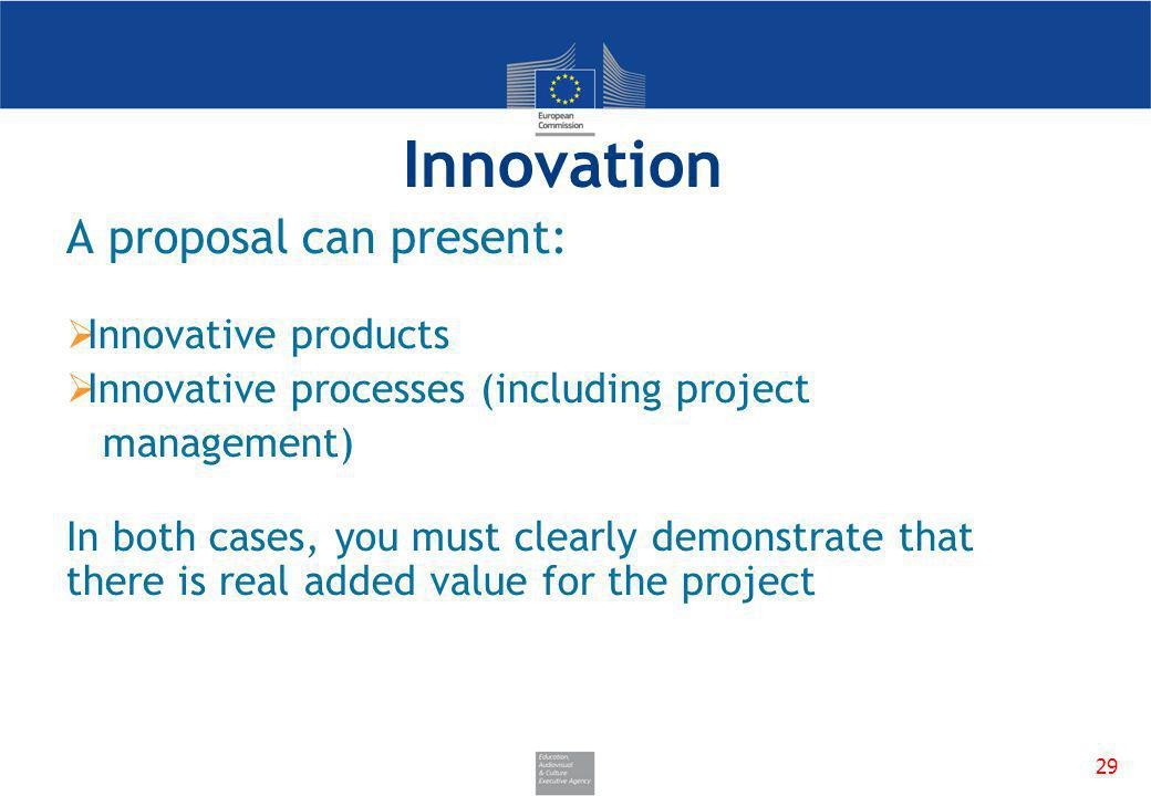 Innovation A proposal can present: Innovative products