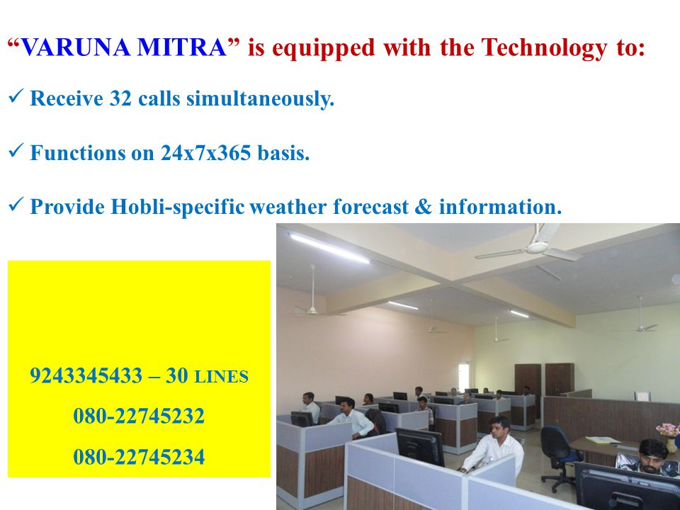 VARUNA MITRA is equipped with the Technology to: