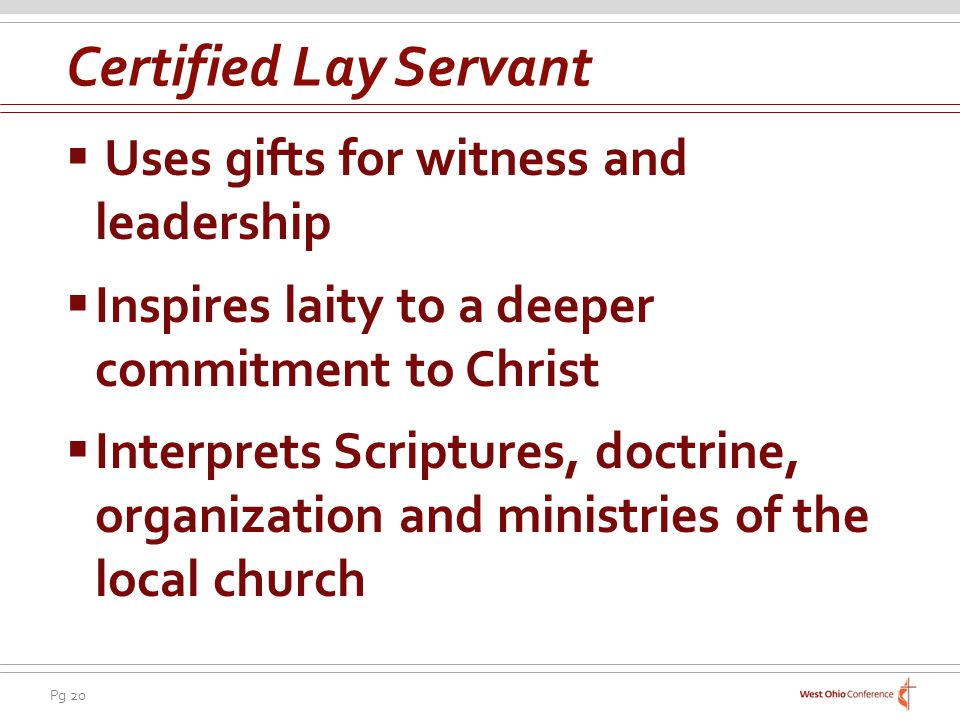 Certified Lay Servant Uses gifts for witness and leadership