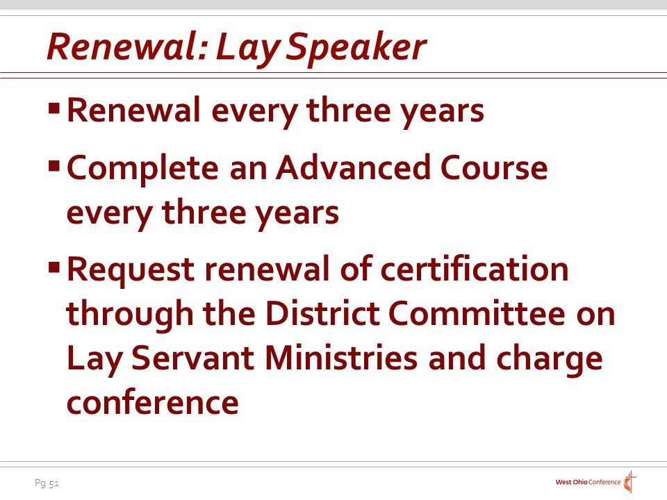 Renewal: Lay Speaker Renewal every three years