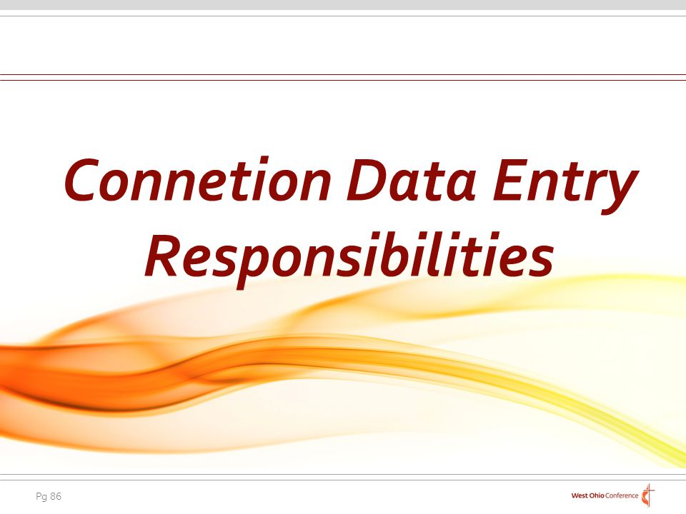 Connetion Data Entry Responsibilities