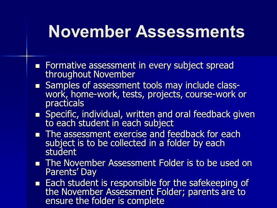 November Assessments Formative assessment in every subject spread throughout November.