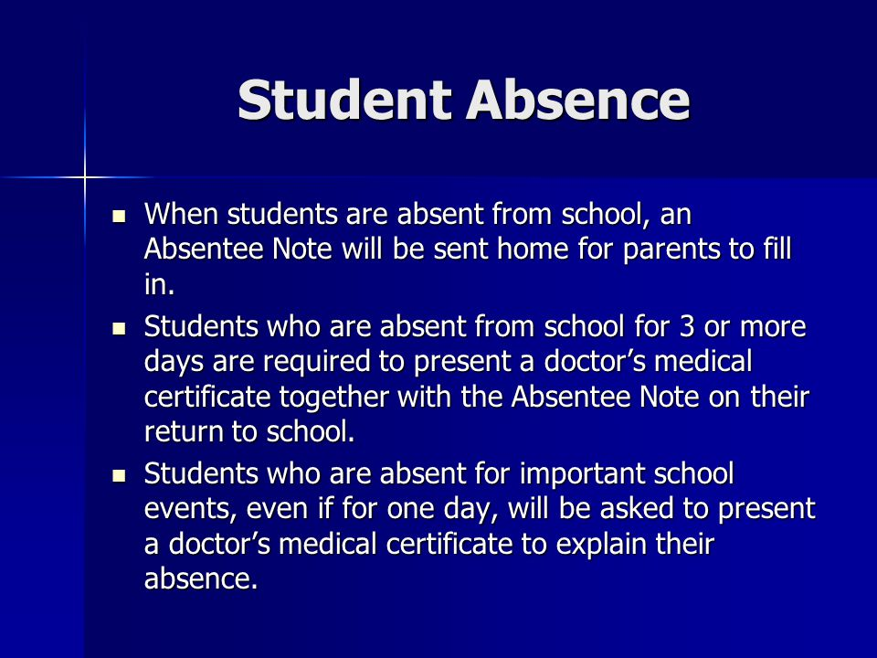 Student Absence When students are absent from school, an Absentee Note will be sent home for parents to fill in.