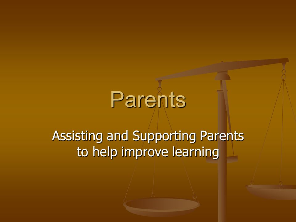 Assisting and Supporting Parents to help improve learning