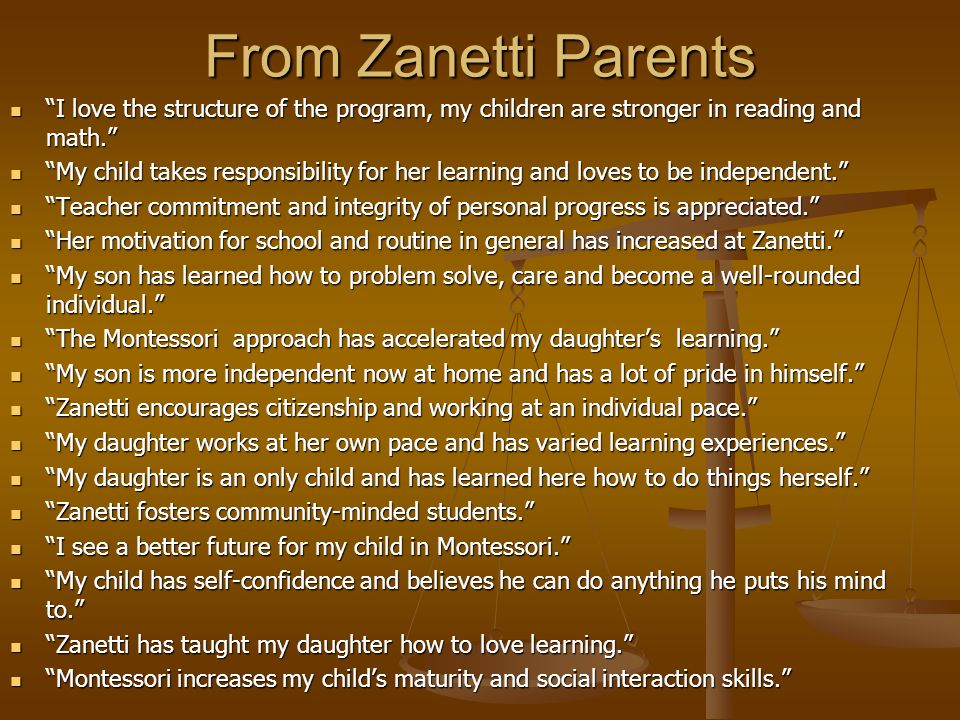 From Zanetti Parents I love the structure of the program, my children are stronger in reading and math.
