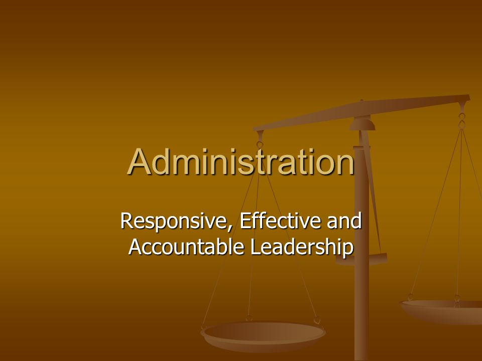 Responsive, Effective and Accountable Leadership