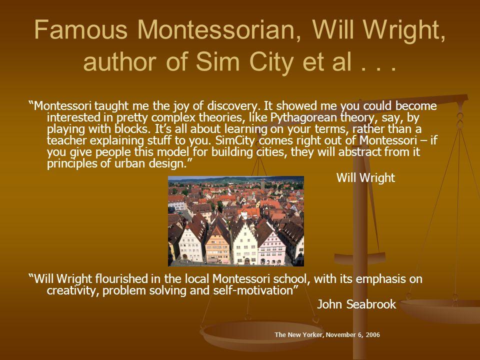 Famous Montessorian, Will Wright, author of Sim City et al . . .