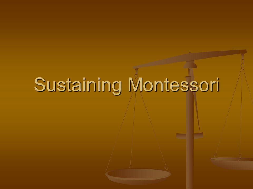 Sustaining Montessori