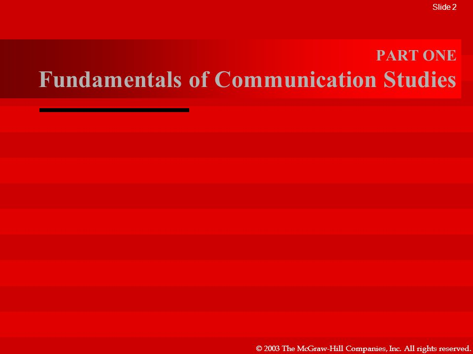 PART ONE Fundamentals of Communication Studies