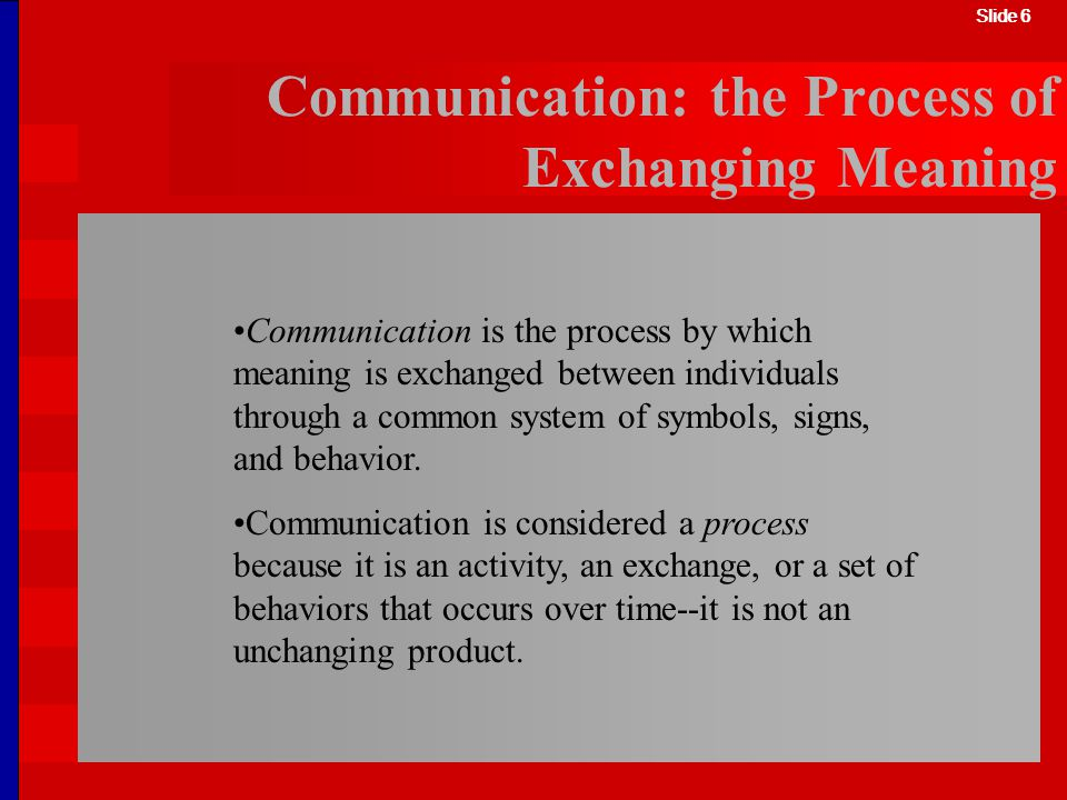 Communication: the Process of Exchanging Meaning