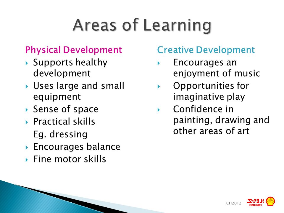 Areas of Learning Physical Development Supports healthy development