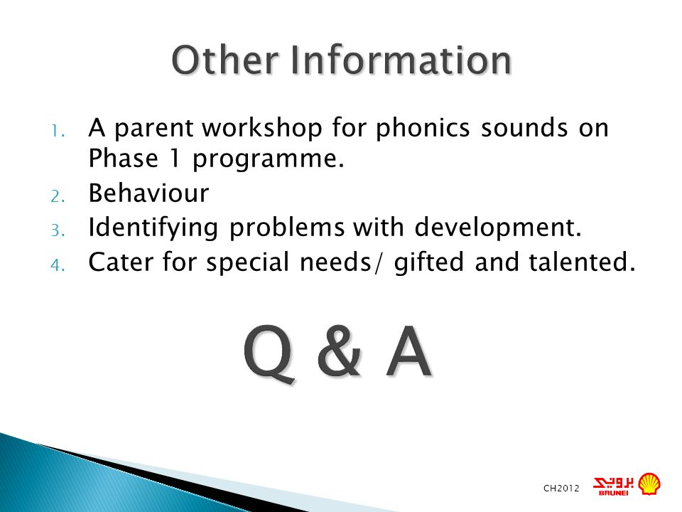 Other Information A parent workshop for phonics sounds on Phase 1 programme. Behaviour. Identifying problems with development.
