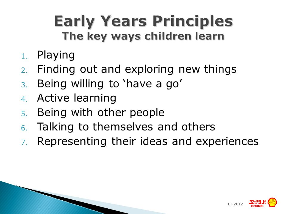 Early Years Principles The key ways children learn