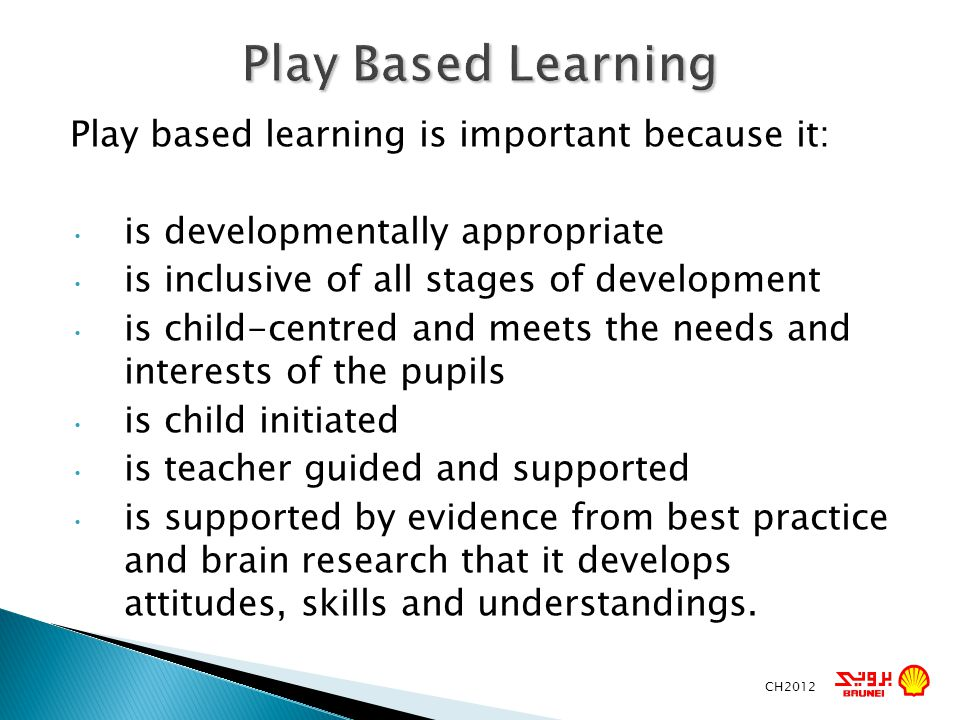 Play Based Learning Play based learning is important because it: