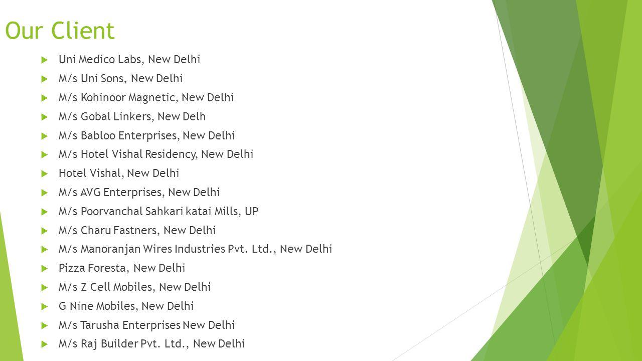 Our Client Uni Medico Labs, New Delhi M/s Uni Sons, New Delhi