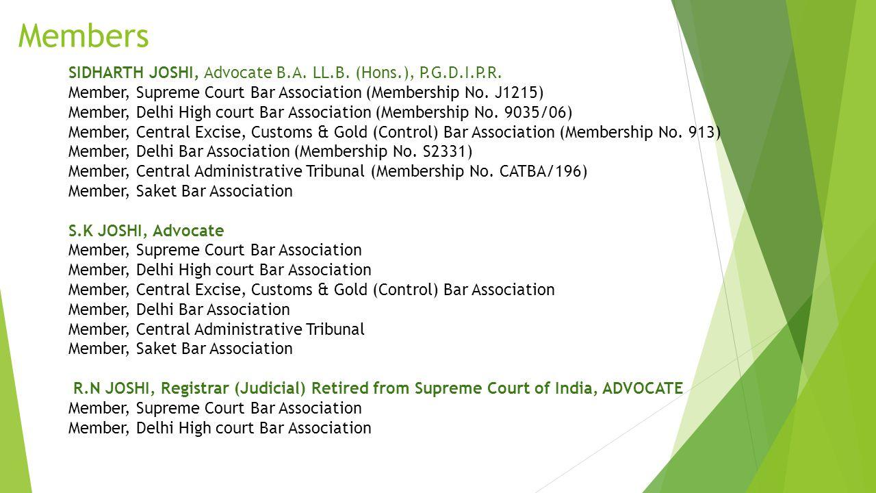 Members SIDHARTH JOSHI, Advocate B.A. LL.B. (Hons.), P.G.D.I.P.R.