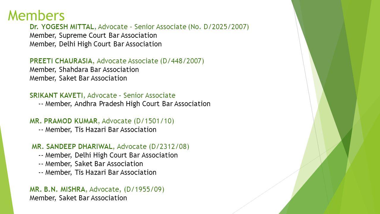 Members Dr. YOGESH MITTAL, Advocate - Senior Associate (No. D/2025/2007) Member, Supreme Court Bar Association.