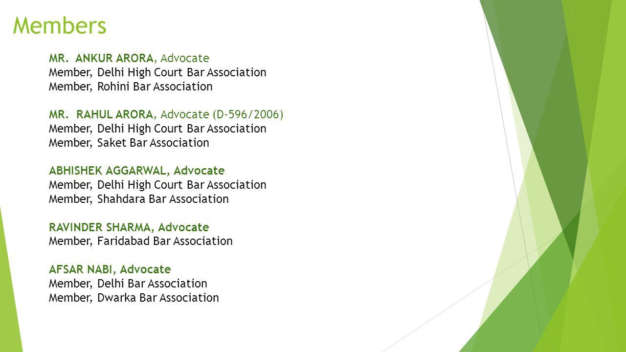 Members MR. ANKUR ARORA, Advocate