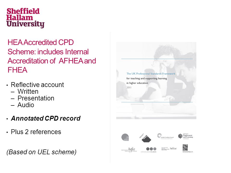 HEA Accredited CPD Scheme: includes Internal Accreditation of AFHEA and FHEA