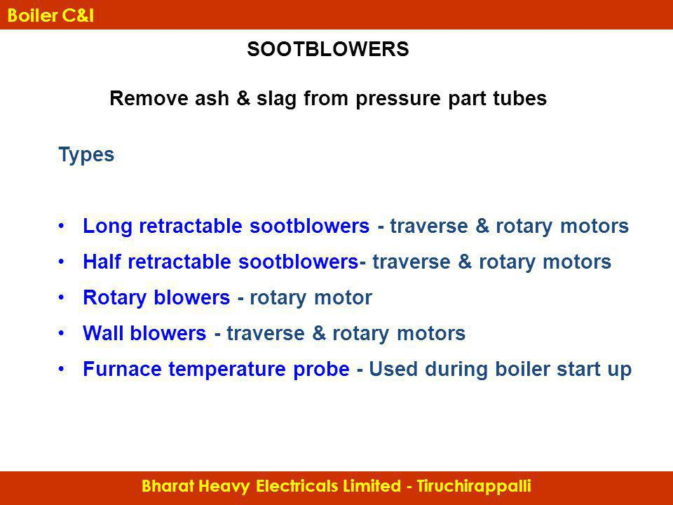 SOOTBLOWERS Remove ash & slag from pressure part tubes