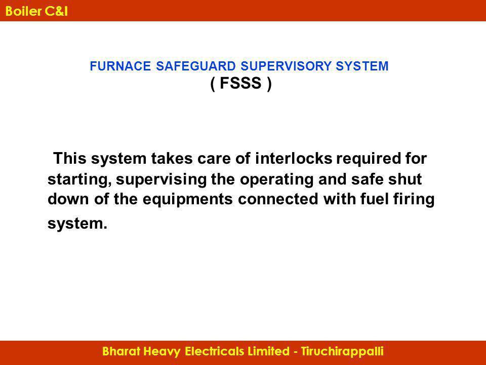 FURNACE SAFEGUARD SUPERVISORY SYSTEM ( FSSS )