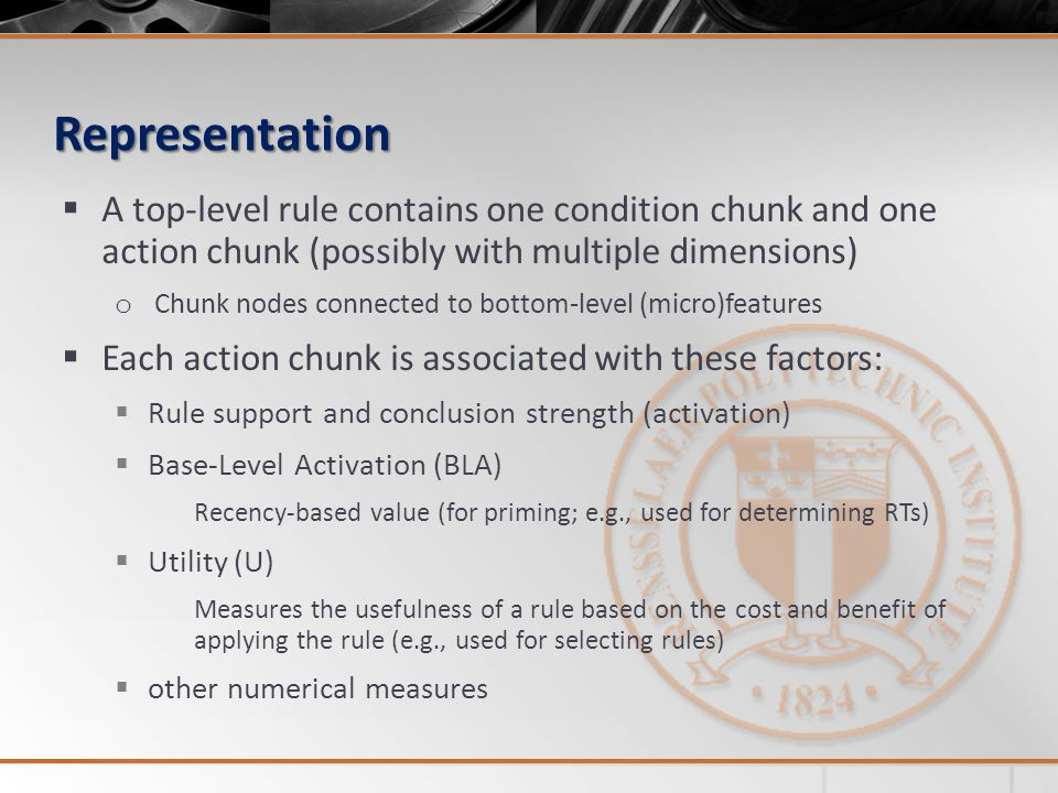 Representation A top-level rule contains one condition chunk and one action chunk (possibly with multiple dimensions)
