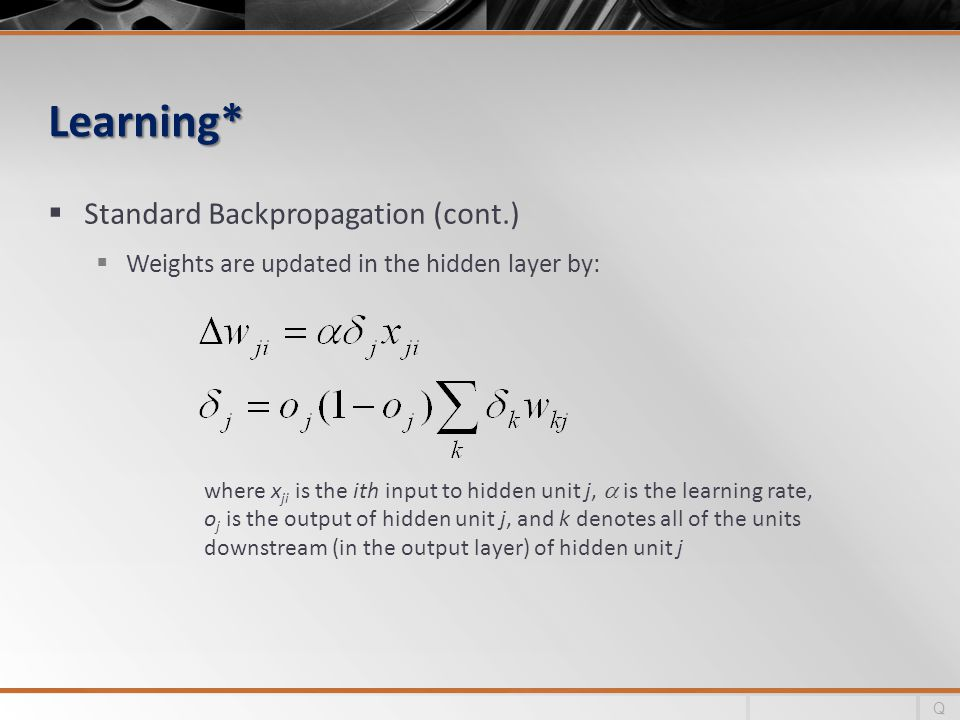 Learning* Standard Backpropagation (cont.)