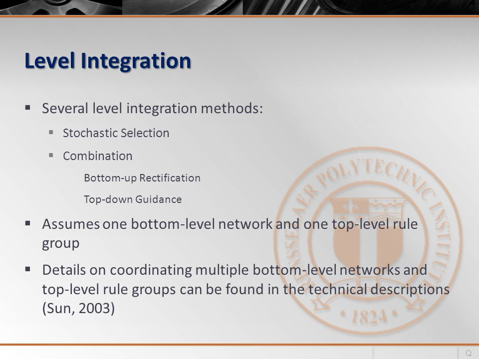 Level Integration Several level integration methods: