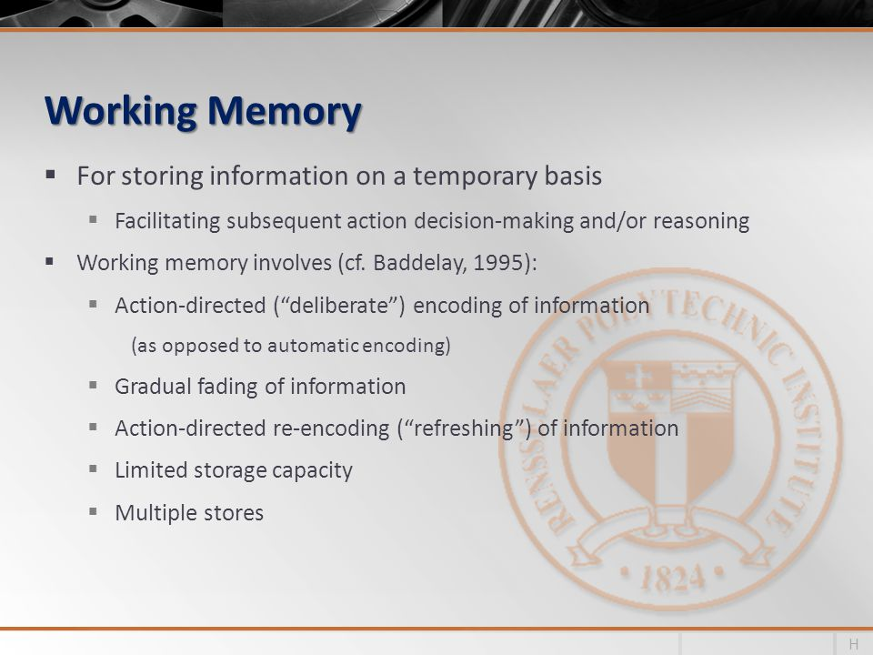 Working Memory For storing information on a temporary basis