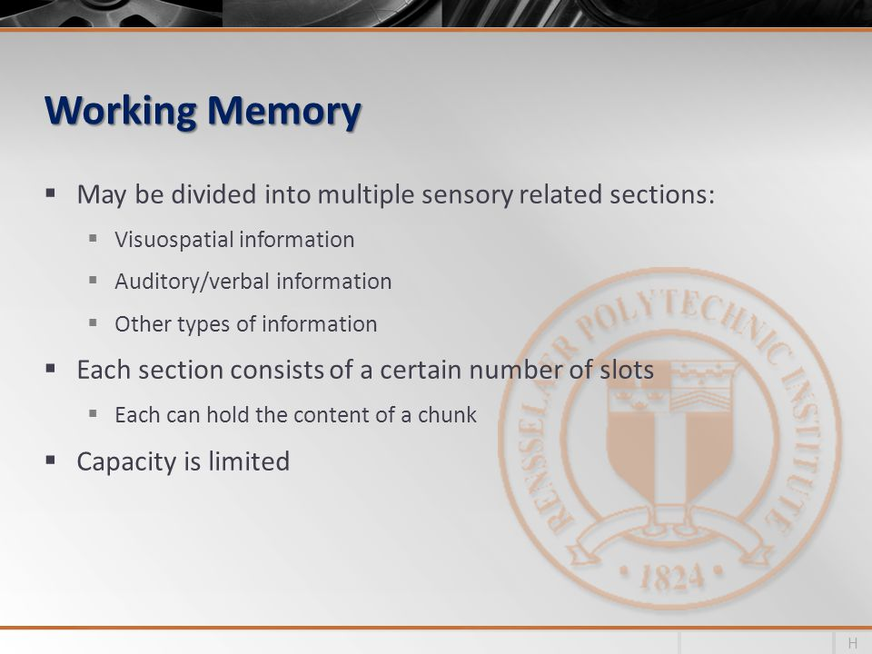 Working Memory May be divided into multiple sensory related sections: