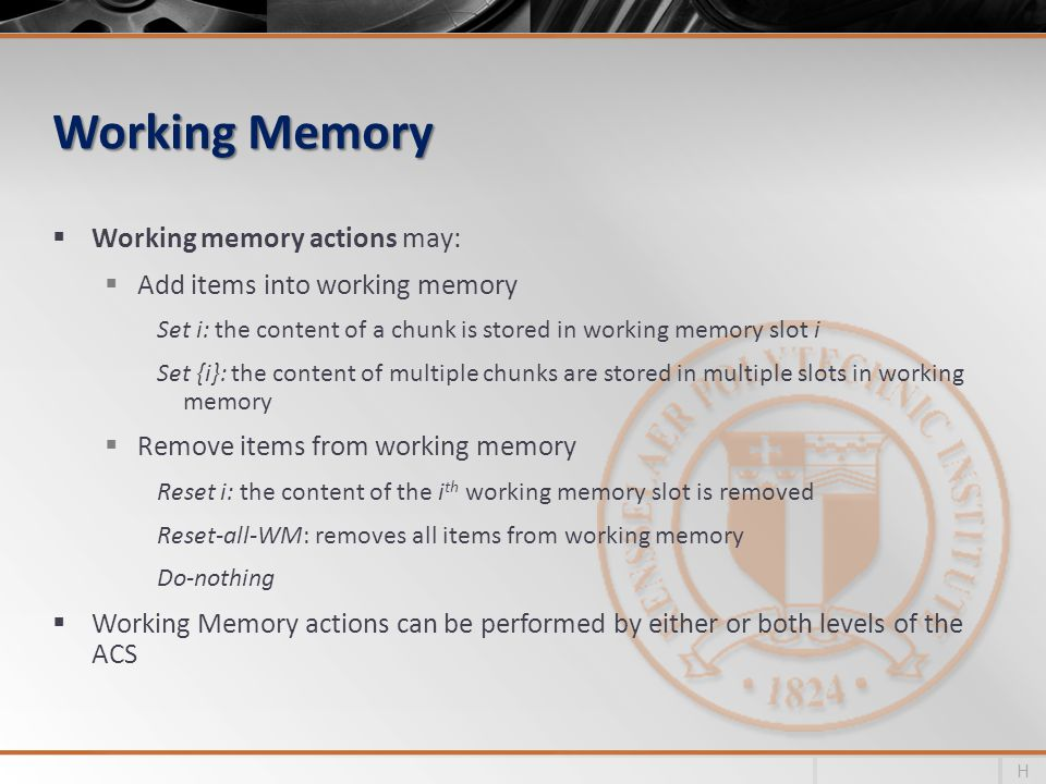 Working Memory Working memory actions may: