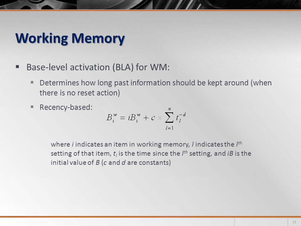 Working Memory Base-level activation (BLA) for WM: