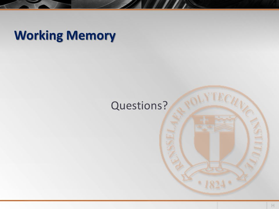 Working Memory Questions HIDE FOR SHORT VERSION H