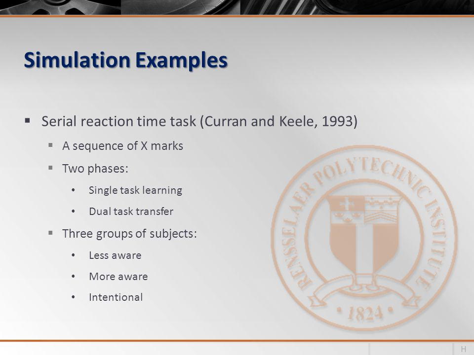 Simulation Examples Serial reaction time task (Curran and Keele, 1993)