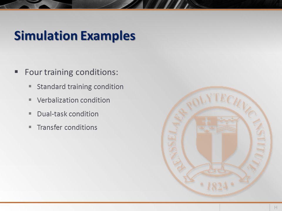 Simulation Examples Four training conditions: