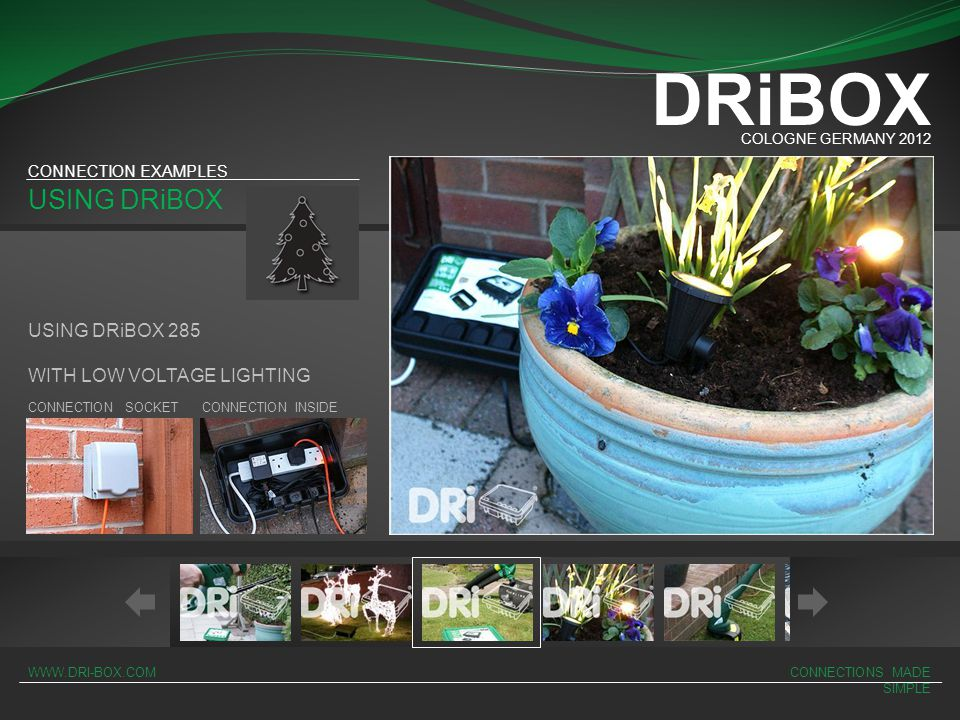 DRiBOX USING DRiBOX USING DRiBOX 285 WITH LOW VOLTAGE LIGHTING