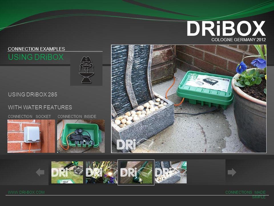 DRiBOX USING DRiBOX USING DRiBOX 285 WITH WATER FEATURES