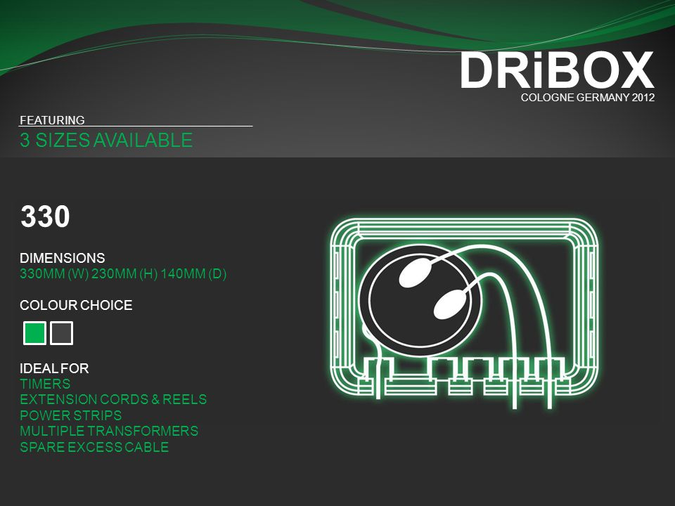 DRiBOX 330 3 SIZES AVAILABLE DIMENSIONS 330MM (W) 230MM (H) 140MM (D)