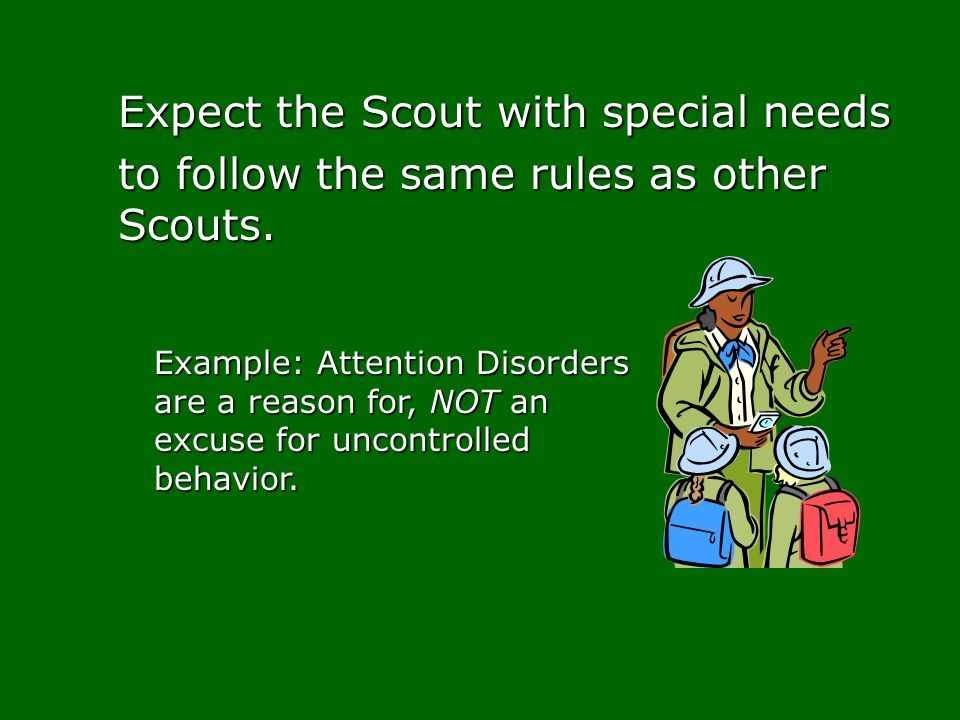 to follow the same rules as other Scouts.