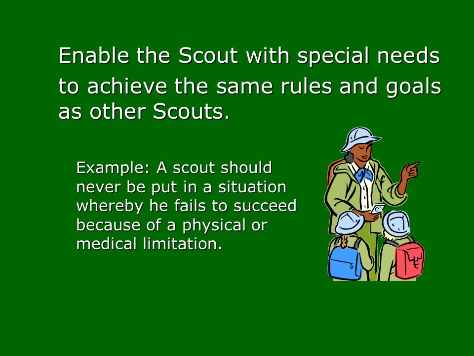 to achieve the same rules and goals as other Scouts.