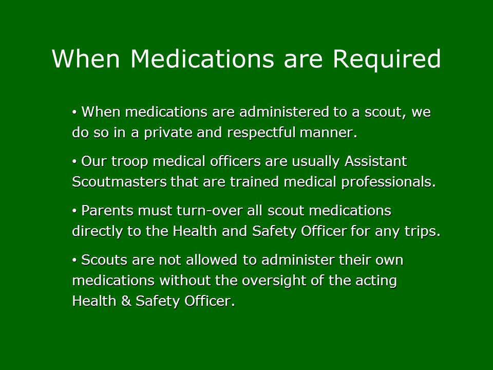When Medications are Required