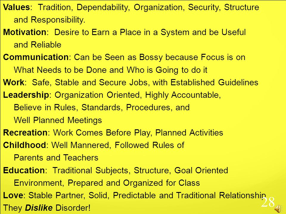 Values: Tradition, Dependability, Organization, Security, Structure